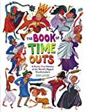 The Book Of Time Outs: A Mostly True History of the World's Biggest Troublemakers