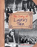 The Diary of Laura's Twin (A Holocaust Remembrance Book for Young Readers)