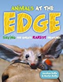 Animals at the EDGE (Saving the World's Rarest Creatures)