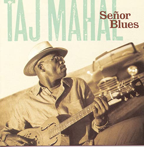 Taj Mahal - Senor Blues