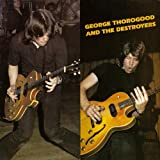 Cubierta del álbum de George Thorogood & the Destroyers