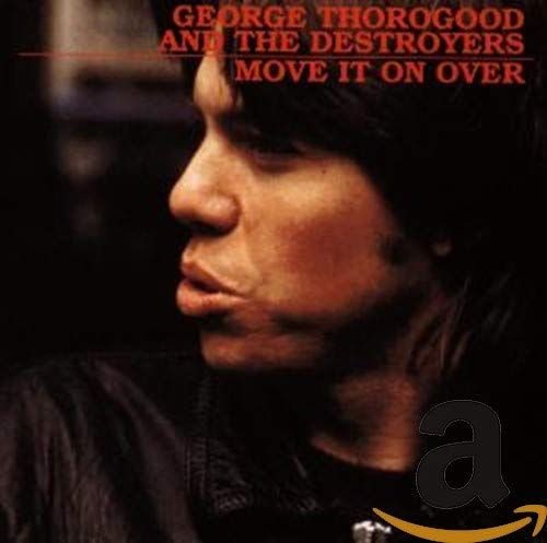 George Thorogood - Move It On Over Lyrics - Zortam Music
