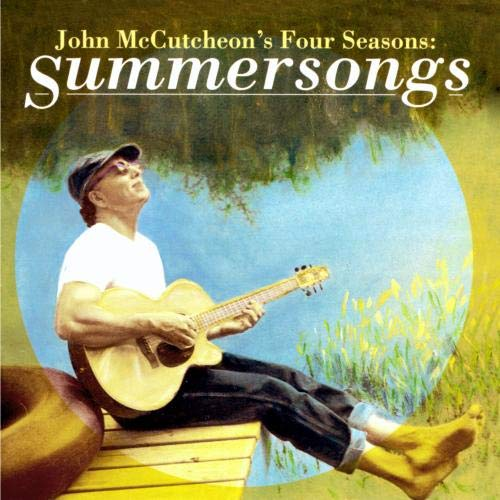 John McCutcheon's Four Seasons: Summersongs