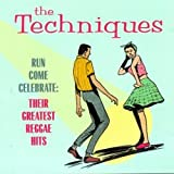 Capa de The Techniques - Run Come Celebrate: Their Greatest Reggae Hits