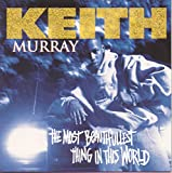 Keith Murray / The Most Beautifullest Thing in This World