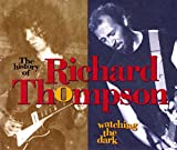 Watching The Dark: The History Of Richard Thompson