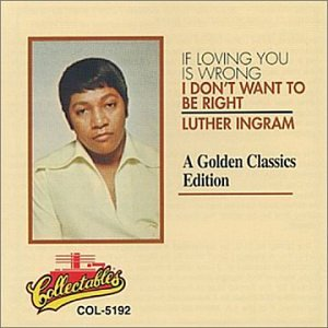 If Loving You Is Wrong: Golden Classics