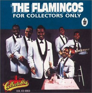 The Flamingos For Collectors Only