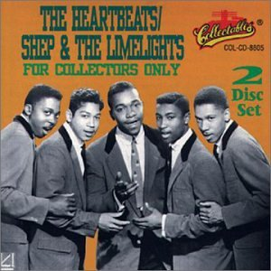The Heartbeats/Shep & The Limelites: For Collectors Only