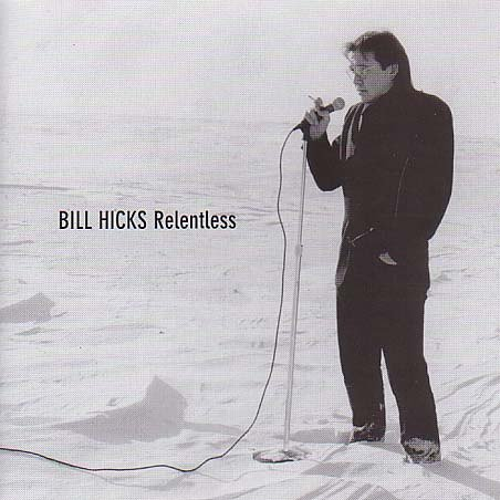 Bill Hicks Relentless (Album Cover)