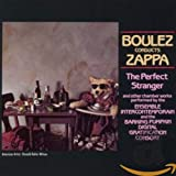 album art to Boulez Conducts Zappa: The Perfect Stranger