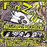 Frank Zappa Playground Psychotics lyrics