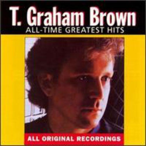 T. Graham Brown - All-Time Greatest Hits