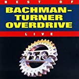 Copertina di Best of Bachman-Turner Overdrive Live