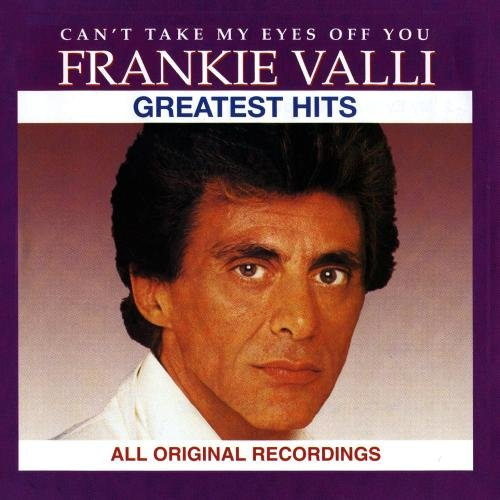 Frankie Valli & Four Seasons Cant Take My Eyes Off of You