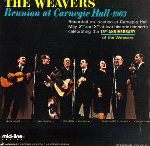 The Weavers Reunion at Carnegie Hall: 1963