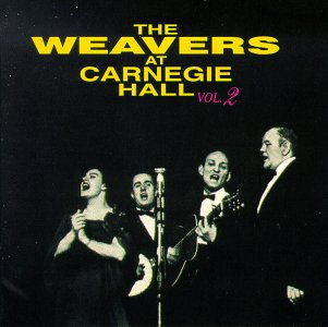 The Weavers at Carnegie Hall, Vol. 2