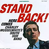 Capa do álbum Stand Back! Here Comes Charley Musselwhite's Southside Band