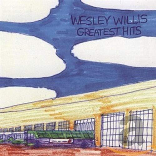 Wesley Willis - Greatest Hits