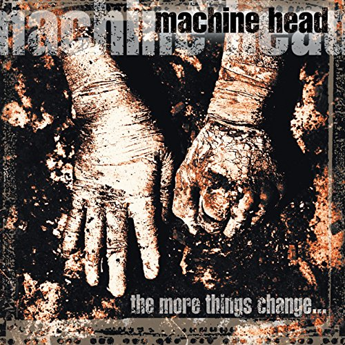 Machine Head - The More Things Change - Zortam Music