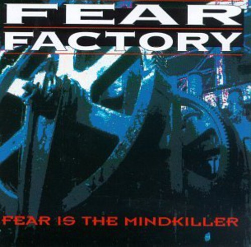 Fear Factory - Fear Is the Mindkiller - Zortam Music