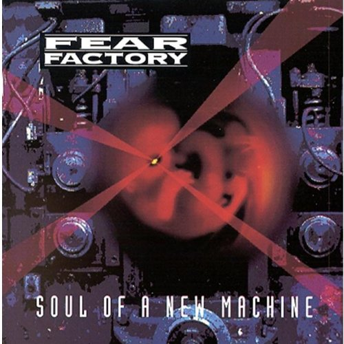 Fear Factory - Soul of a New Machine - Zortam Music