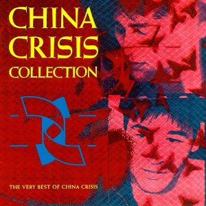 China Crisis - China Crisis Collection: The Very Best of China Crisis - Zortam Music
