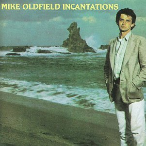 Mike Oldfield - Incantations - Zortam Music