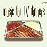 Album cover for Music for TV Dinners