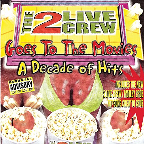 2 Live Crew - Goes to the Movies: Decade of Hits - Zortam Music