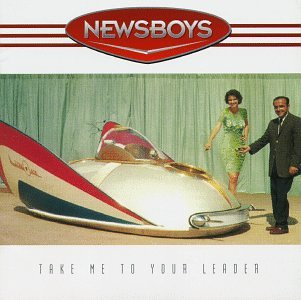 Original album cover of Take Me to Your Leader by Newsboys