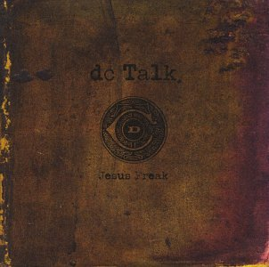 DC Talk - Jesus Freak - Zortam Music
