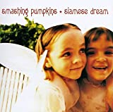 Siamese Dream - Smashing Pumpkins, The