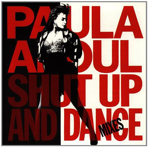 Paula Abdul - Shut Up And Dance (the dance remixes) - Zortam Music