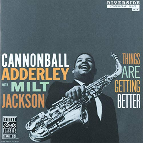 Cannonball Adderley - Things Are Getting Better - Zortam Music