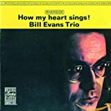 Bill Evans Trio - How My Heart Sings
