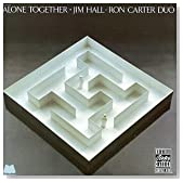 Alone Together / Jim Hall & Ron Carter
