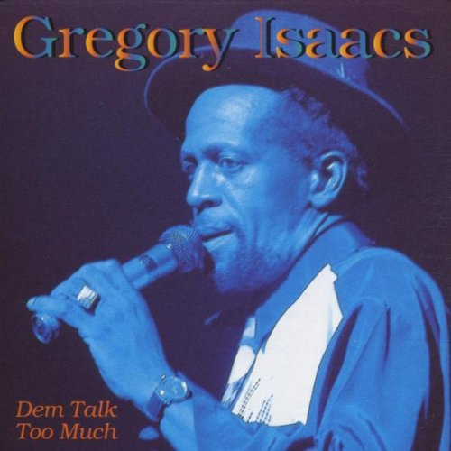 Gregory Isaacs - Dem Talk To Much - Zortam Music