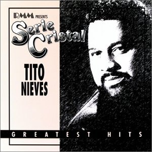 Tito Nieves - Greatest Hits