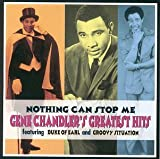 Cubierta del álbum de Nothing Can Stop Me: Gene Chandler's Greatest Hits