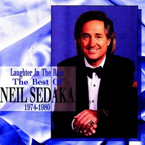 NEIL SEDAKA - Laughter in the Rain: The Best of Neil Sedaka, 1974-1980 - Zortam Music