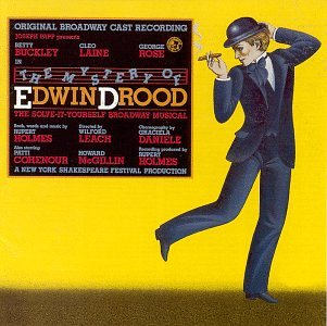 The Mystery Of Edwin Drood: The Solve-It-Yourself Broadway Musical (1985 Original Broadway Cast)
