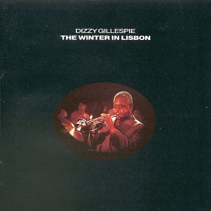 Dizzy Gillespie: The Winter in Lisbon