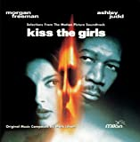 Kiss The Girls: Selections From The Motion Picture - Kiss The Girls: Selections From The Motion Picture Soundtrack