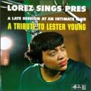 Album cover for Lorez Sings Pres: A Tribute to Lester Young
