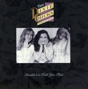 Dixie Chicks - Shouldn
