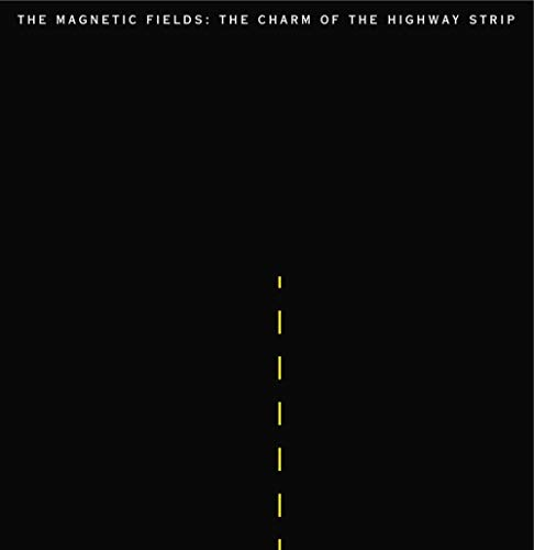 The Charm of the Highway Strip by Magnetic Fields album cover