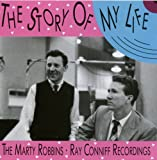 album art to The Story of My Life: The Marty Robbins/Ray Conniff Recordings