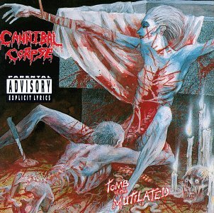 Cannibal Corpse - Tomb of the Mutilated - Zortam Music