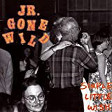 jr. gone wild - simple little wish